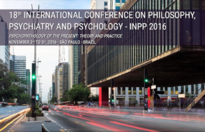 18th International Conference on Philosophy, Psychiatry and Psychology - INPP 2016